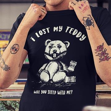I lost my Teddy Shirt
